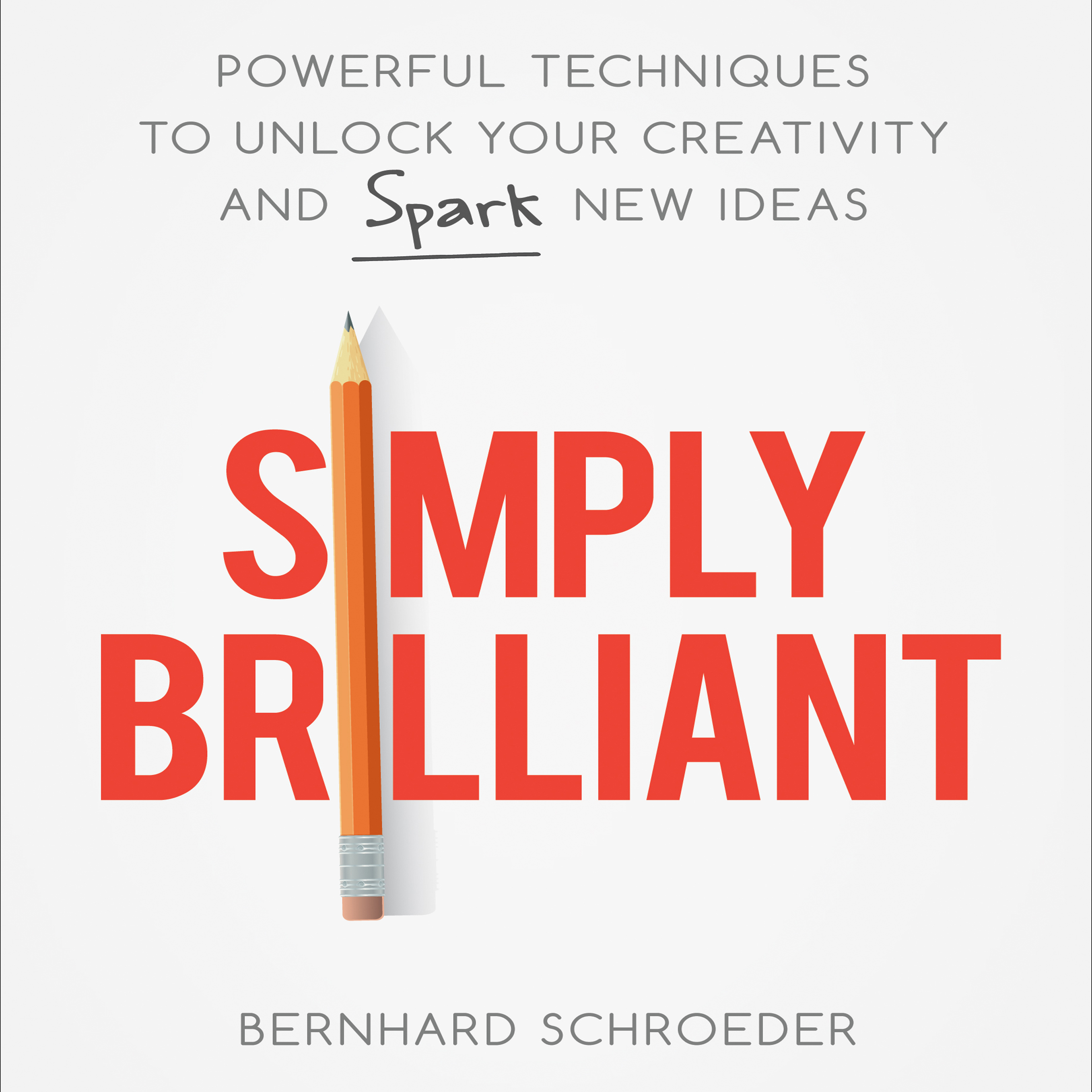 Printable Simply Brilliant: Powerful Techniques to Unlock Your Creativity and Spark New Ideas Audiobook Cover Art