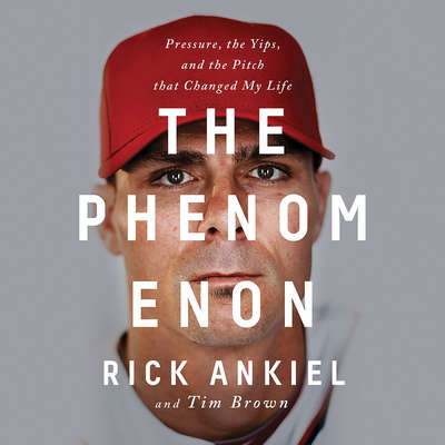 The Phenomenon: Pressure, the Yips, and the Pitch that Changed My Life Audiobook, by