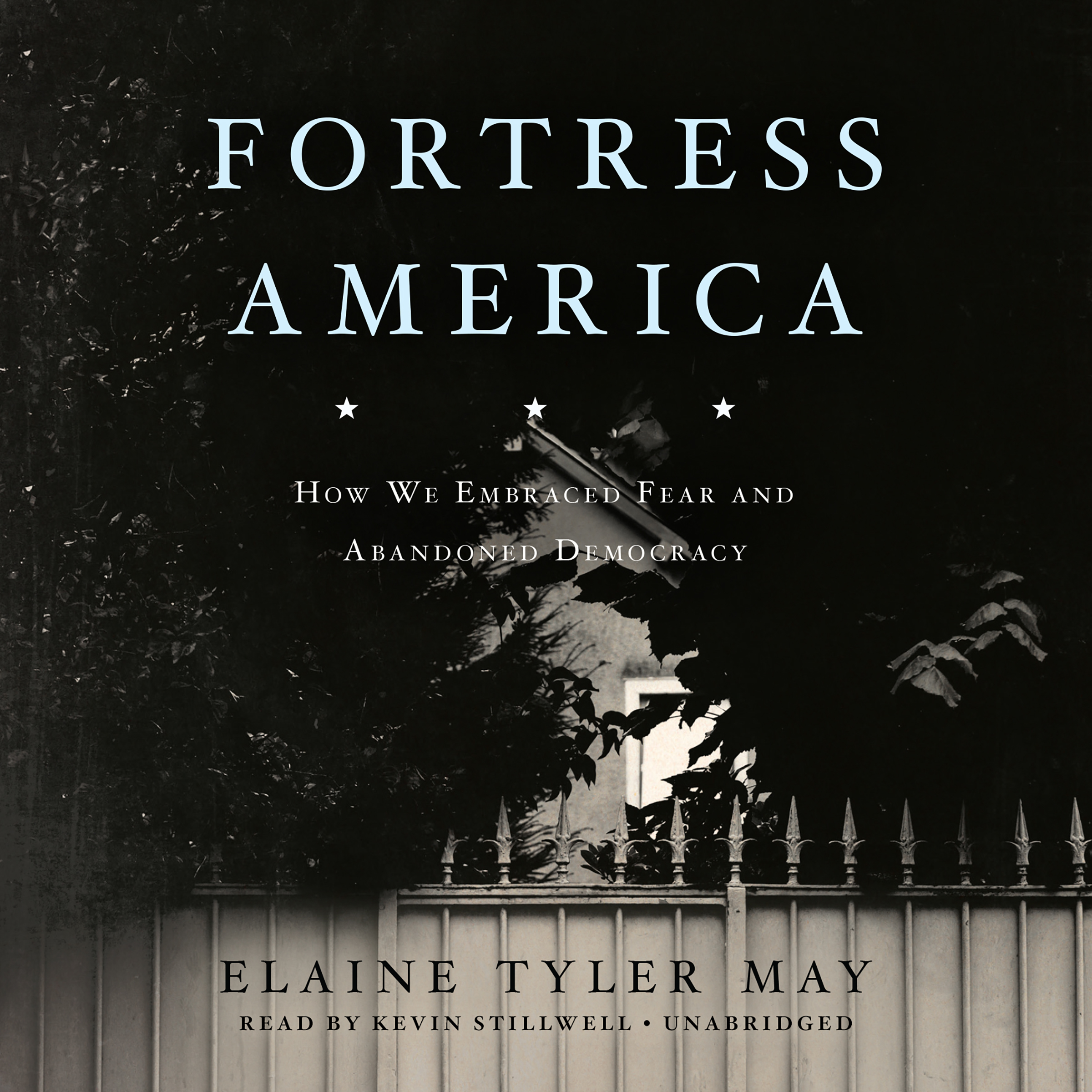 Printable Fortress America: How We Embraced Fear and Abandoned Democracy Audiobook Cover Art