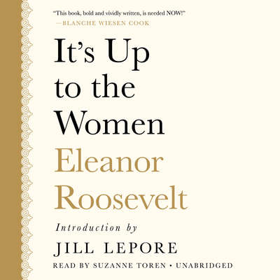 It's up to the Women Audiobook, by Eleanor Roosevelt