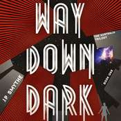Way Down Dark, by J. P. Smythe