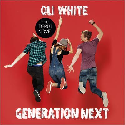 Generation Next Audiobook, by Oli White