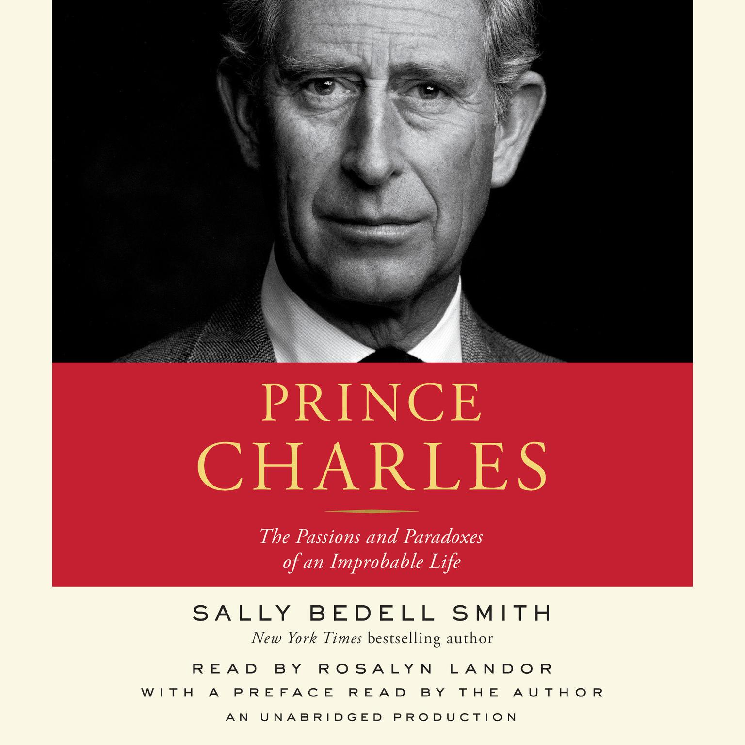 Printable Prince Charles: The Passions and Paradoxes of an Improbable Life Audiobook Cover Art