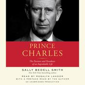 Prince Charles: The Passions and Paradoxes of an Improbable Life, by Sally Bedell Smith