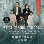 Water Tossing Boulders: How a Family of Chinese Immigrants Led the First Fight to Desegregate Schools in the Jim Crow South Audiobook, by Adrienne Berard