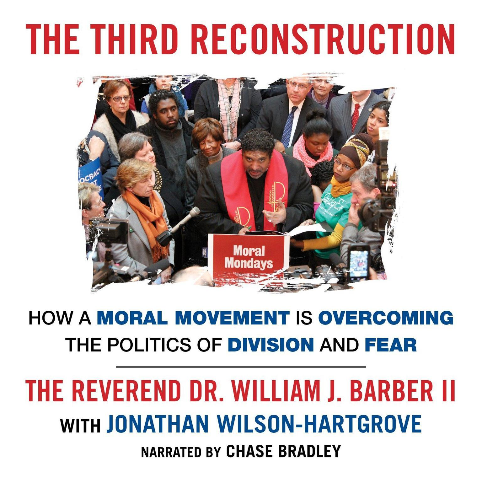Printable The Third Reconstruction: How a Moral Movement Is Overcoming the Politics of Division and Fear Audiobook Cover Art