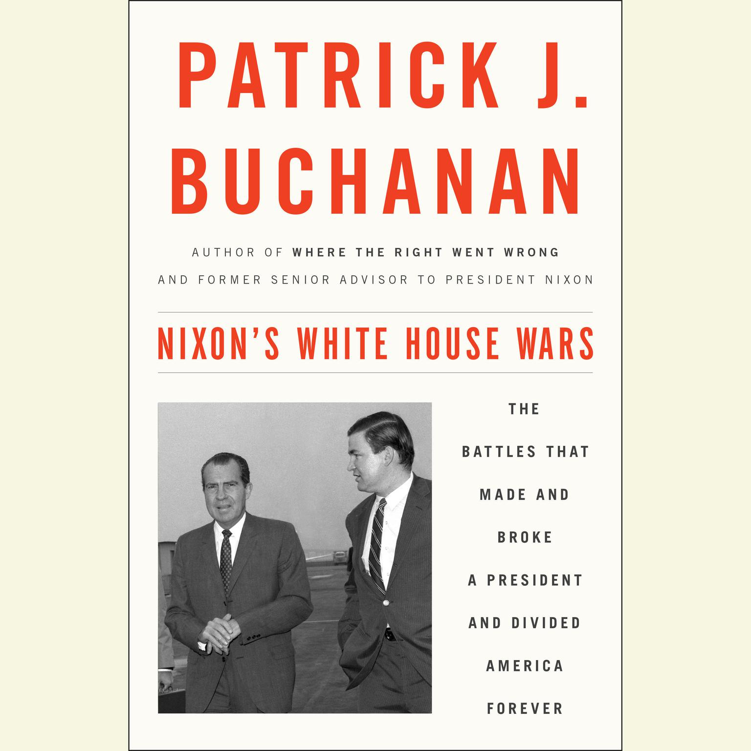 Printable Nixon's White House Wars: The Battles That Made and Broke a President and Divided America Forever Audiobook Cover Art