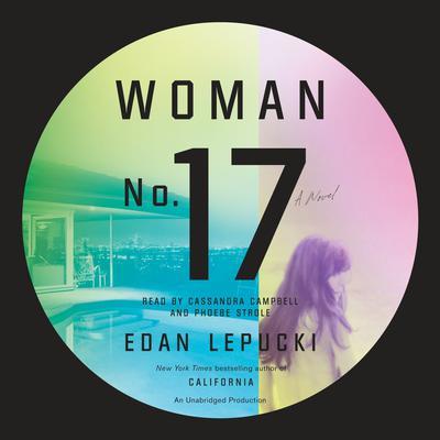 Woman No. 17: A Novel Audiobook, by Edan Lepucki
