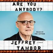 Are You Anybody?: A Memoir Audiobook, by Jeffrey Tambor