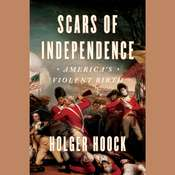 Scars of Independence: Americas Violent Birth Audiobook, by Holger Hoock