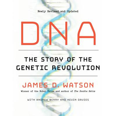 DNA: The Story of the Genetic Revolution Audiobook, by Kevin Davies