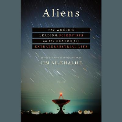 Aliens: The Worlds Leading Scientists on the Search for Extraterrestrial Life Audiobook, by Jim Al-Khalili