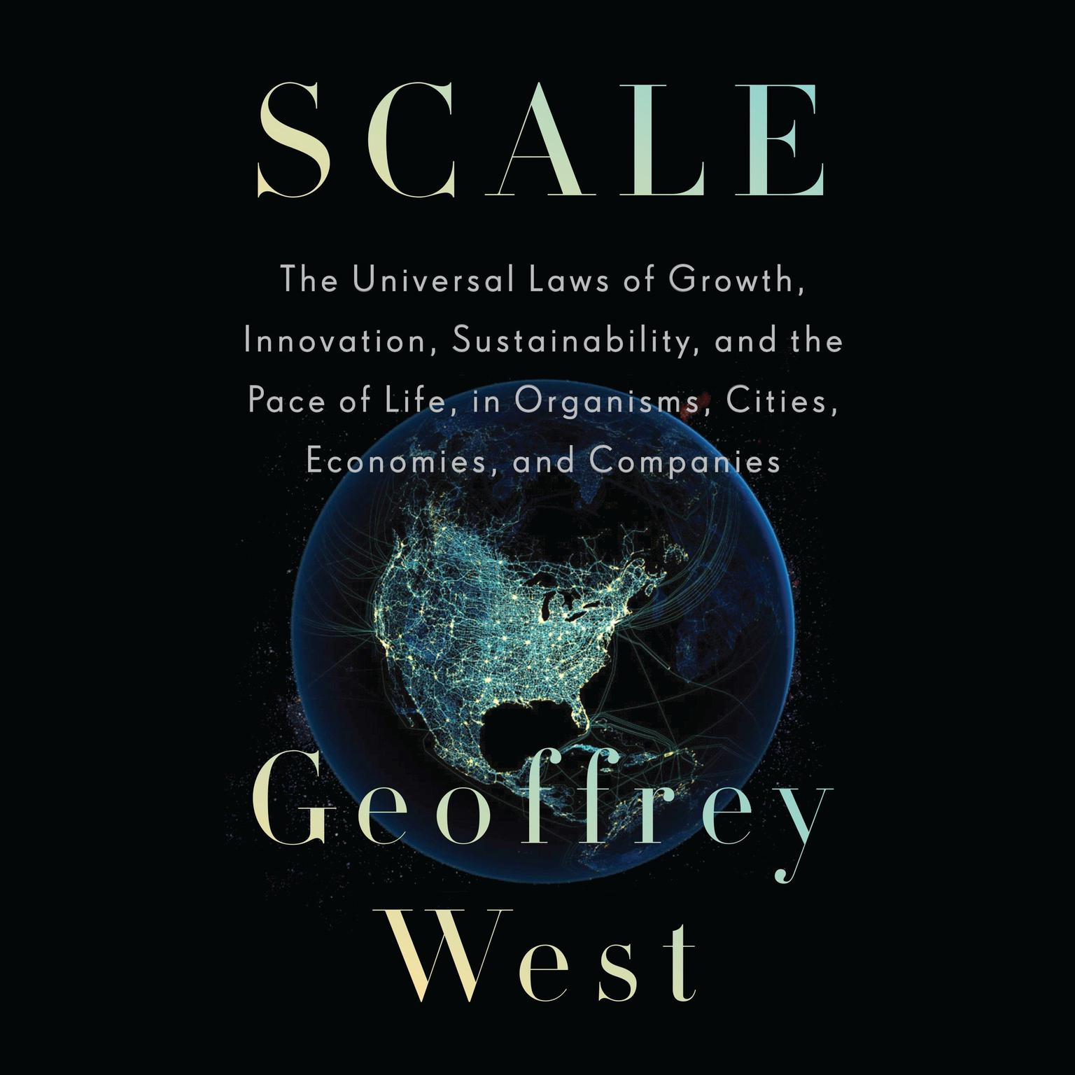 Printable Scale: The Universal Laws of Growth, Innovation, Sustainability, and the Pace of Life, in Organisms, Cities, Economies, and Companies Audiobook Cover Art