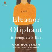 Eleanor Oliphant Is Completely Fine: A Novel Audiobook, by Gail Honeyman