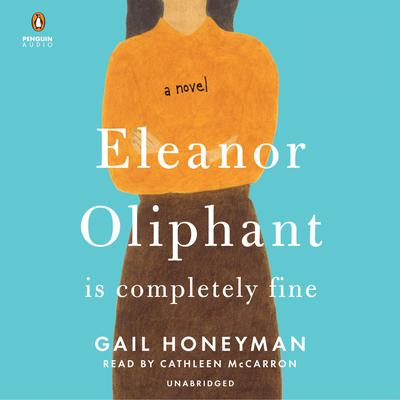 Eleanor Oliphant Is Completely Fine Audiobook, by Gail Honeyman