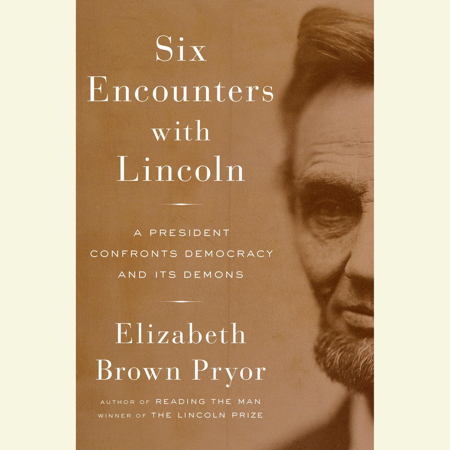 Printable Six Encounters with Lincoln: A President Confronts Democracy and Its Demons Audiobook Cover Art