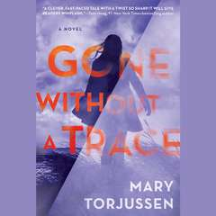 Gone Without a Trace Audiobook, by Mary Torjussen