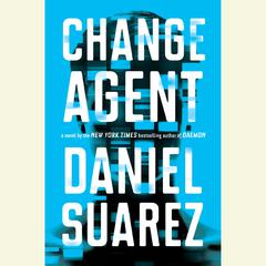 Change Agent: A Novel Audiobook, by