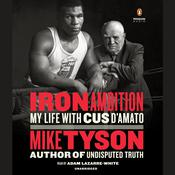 "Iron Ambition: My Life with Cus D'Amato Audiobook, by Mike Tyson, Larry Sloman, Larry ""Ratso"" Sloman"