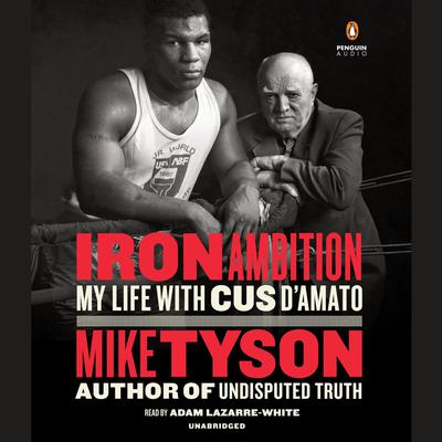 Iron Ambition: My Life with Cus DAmato Audiobook, by