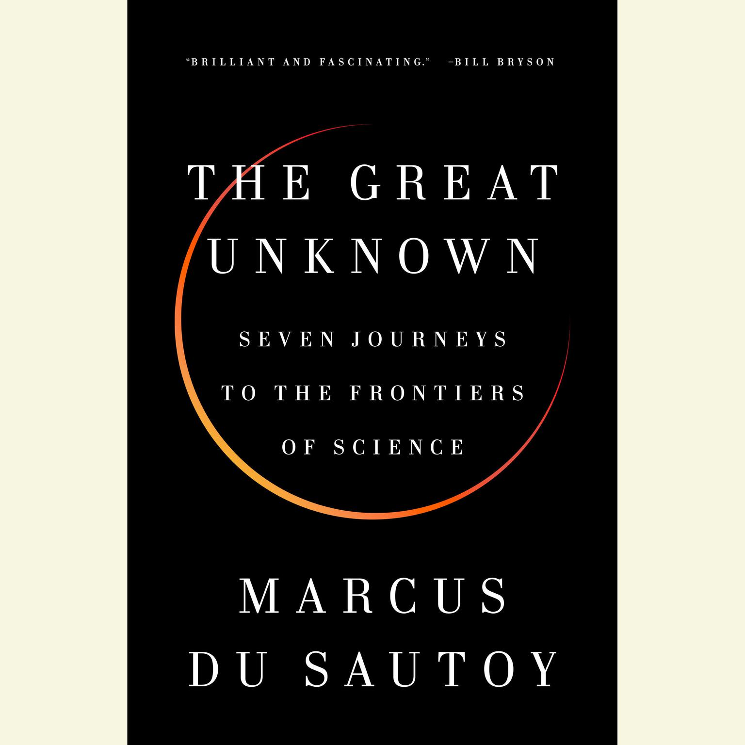 Printable The Great Unknown: Seven Journeys to the Frontiers of Science Audiobook Cover Art