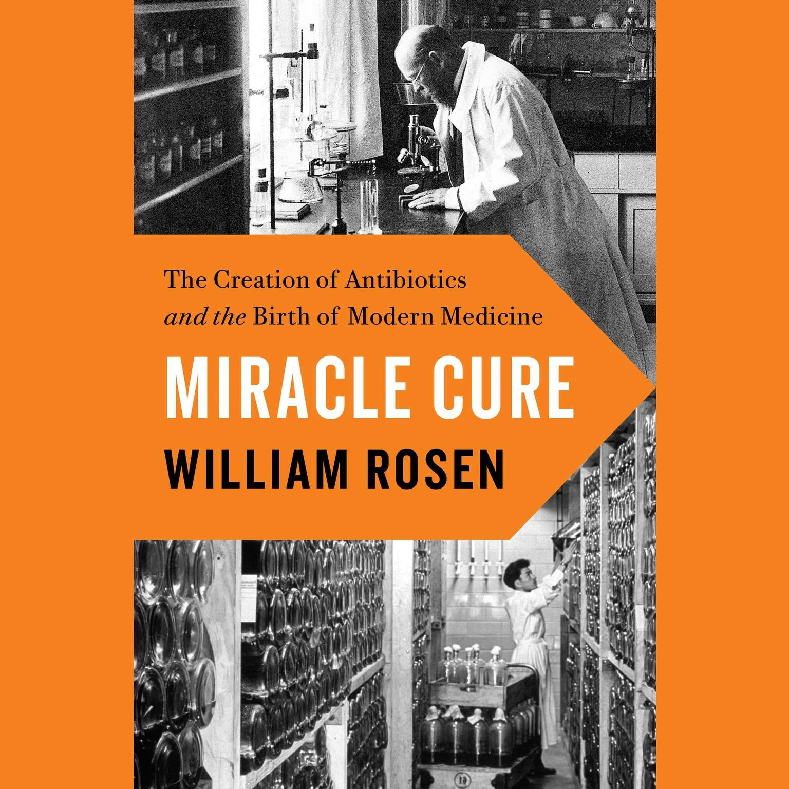 Printable Miracle Cure: The Creation of Antibiotics and the Birth of Modern Medicine Audiobook Cover Art