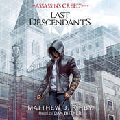 Last Descendants: An Assassin's Creed Novel Series, by Matthew J. Kirby