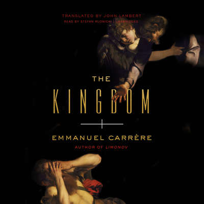The Kingdom Audiobook, by Emmanuel Carrère