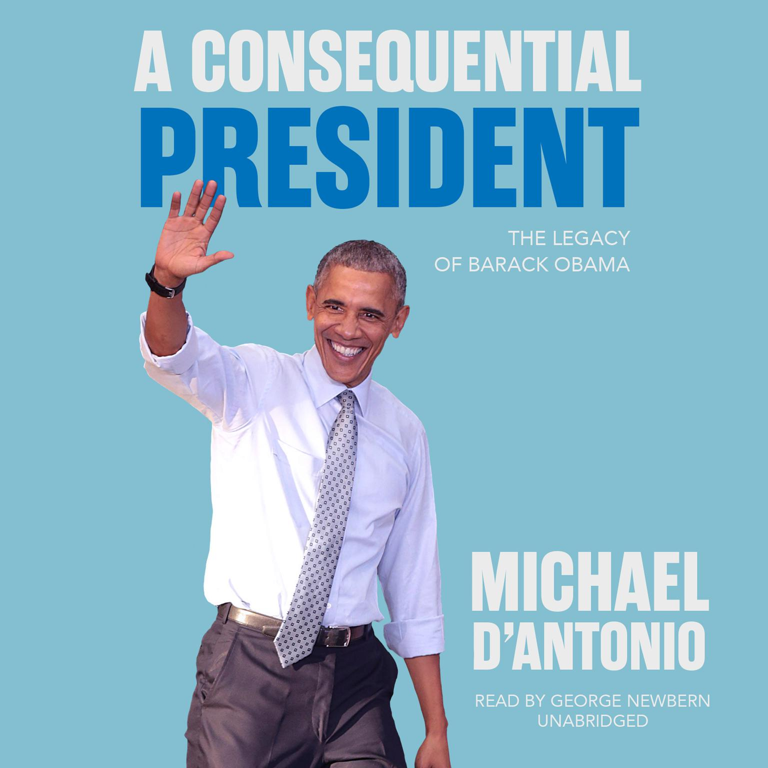 Printable A Consequential President: The Legacy of Barack Obama Audiobook Cover Art