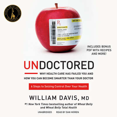 Undoctored: Why Health Care Has Failed You and How You Can Become Smarter Than Your Doctor Audiobook, by
