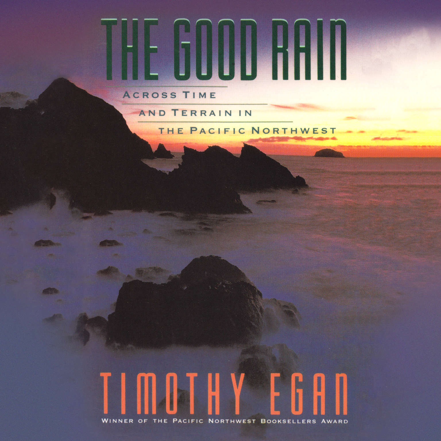 Printable The Good Rain: Across Time and Terrain in the Pacific Northwest Audiobook Cover Art