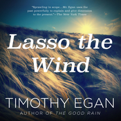 Lasso the Wind: Away to the New West Audiobook, by Timothy Egan