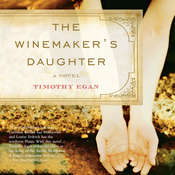 The Winemakers Daughter Audiobook, by Timothy Egan