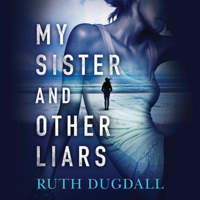 My Sister And Other Liars Audiobook, by Ruth Dugdall
