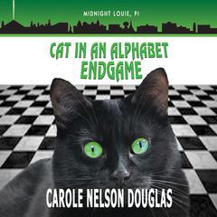 Cat in an Alphabet Endgame Audiobook, by Carole Nelson Douglas