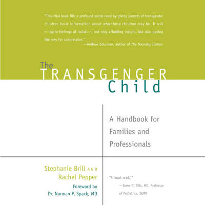 The Transgender Child: A Handbook for Families and Professionals Audiobook, by Rachel Pepper