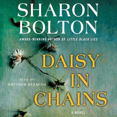 Daisy in Chains: A Novel Audiobook, by Sharon Bolton