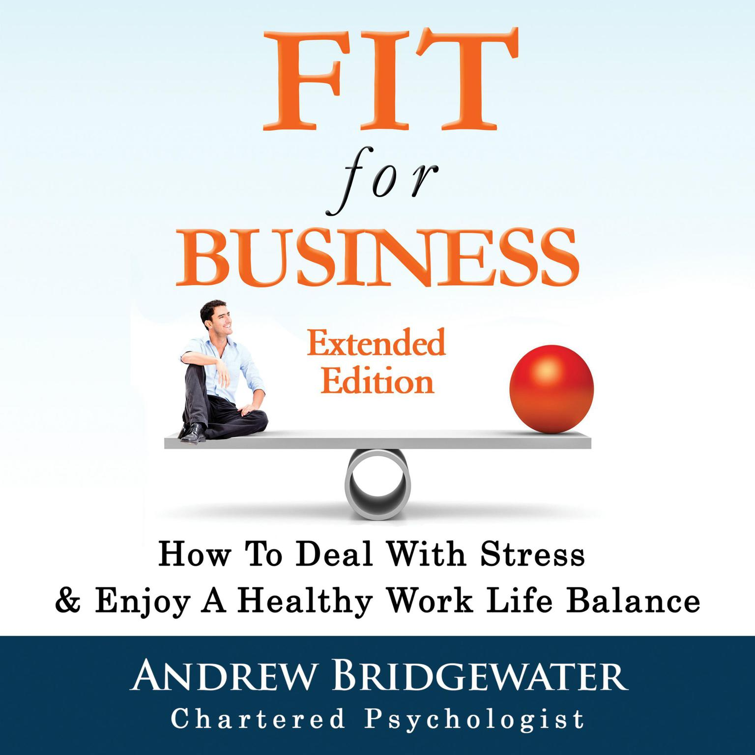 Printable Fit For Business: How To Deal With Stress & Create A Healthy Work Life Balance Audiobook Cover Art