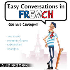 Easy Conversations in French Audiobook, by Gustave Chouquet