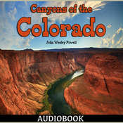 Canyons of the Colorado Audiobook, by John Wesley Powell