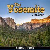 The Yosemite Audiobook, by John Muir