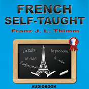 French Self-Taught Audiobook, by Franz J. L. Thimm