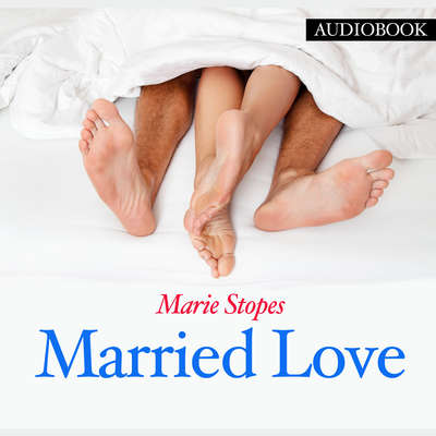 Married Love Audiobook, by Marie Stopes