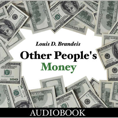 Other Peoples Money Audiobook, by Louis D. Brandeis