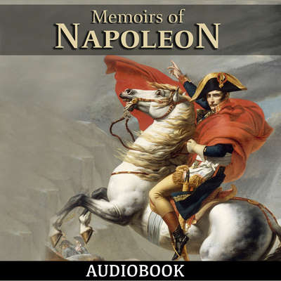 Memoirs of Napoleon Audiobook, by Louis Antoine Fauvelet de Bourrienne