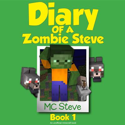 Diary of a Minecraft Zombie Steve, Book 1: Beep: An Unofficial Minecraft Diary Book Audiobook, by MC Steve