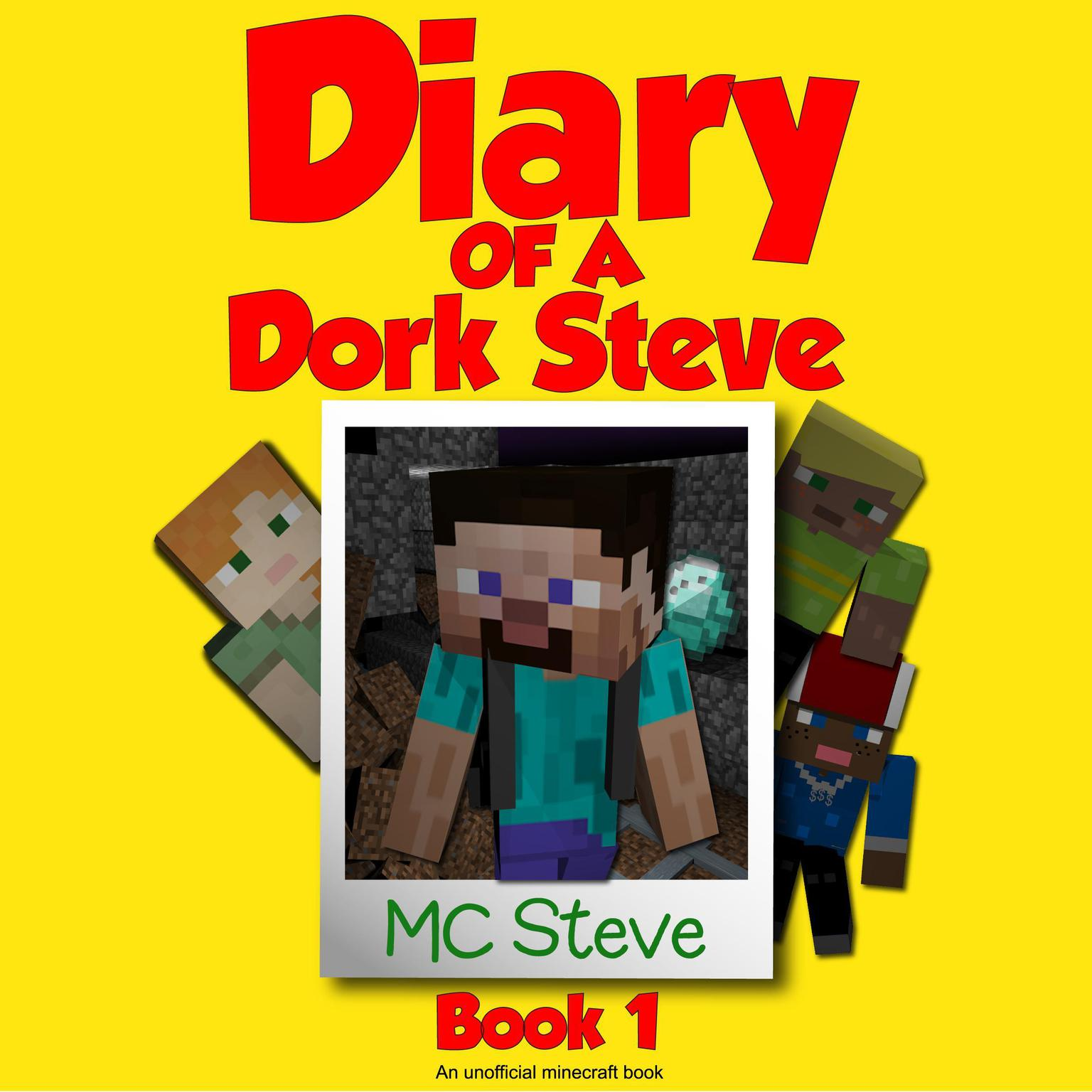 Printable Diary of a Minecraft Dork Steve Book 1: Brave and Weak: An Unofficial Minecraft Diary Book Audiobook Cover Art