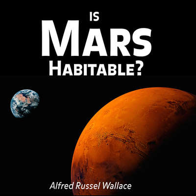 Is Mars Habitable? Audiobook, by Alfred Russel Wallace