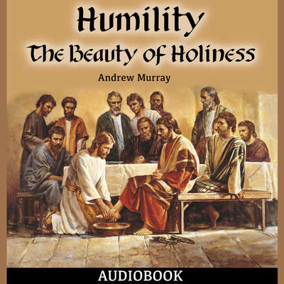 Humility: The Beauty of Holiness Audiobook, by Andrew Murray