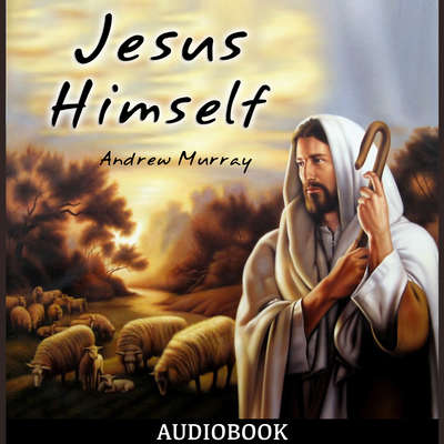 Jesus Himself Audiobook, by Andrew Murray